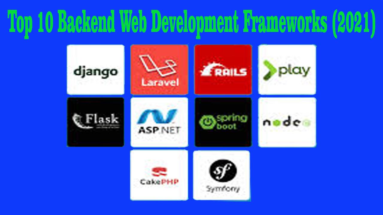 Top 10 Backend Web Development Frameworks (2021)